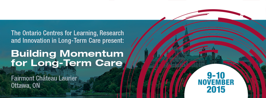 Banner picture for Building Momentum for Long-Term Care Conference, November 9-10 2015, Fairmont Chateau Laurier Ottawa Ontario